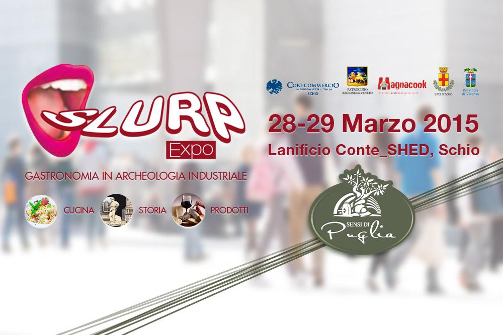 """IL 28 E 29 MARZO """"SENSI DI PUGLIA"""" ALLA SLURP EXPO DI SCHIO"""